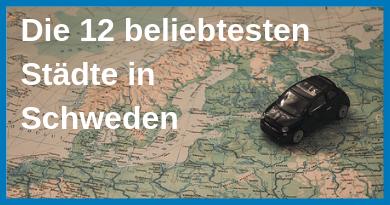 Die 12 beliebtesten Städte in Schweden
